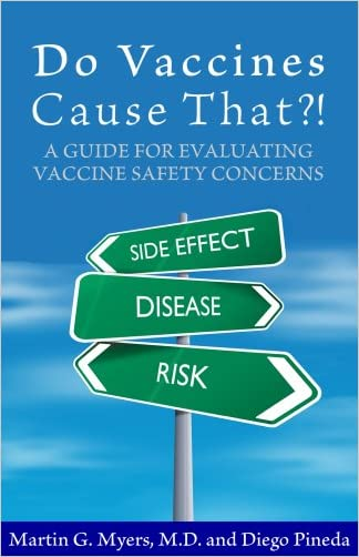 Do Vaccines Cause That?! A Guide for Evaluating Vaccine Safety Concerns written by Martin G. Myers