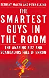 Smartest Guys in the Room: The Amazing Rise and Scandalous Fall of Enron (1591840082) by Bethany McLean
