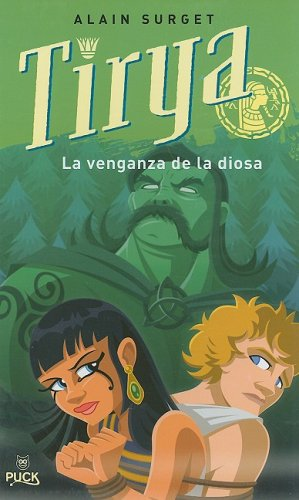 Tirya: La venganza de la diosa (Spanish Edition)