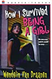 How I Survived Being a Girl (Harper Trophy) (006440725X) by Van Draanen, Wendelin
