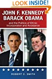 John F. Kennedy, Barack Obama, and the Politics of Ethnic Incorporation and Avoidance (Suny Series in African American Studies)