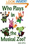 Who Plays in the Musical Zoo? (a fun...