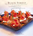 Black Forest Cuisine: The Classic Fus...