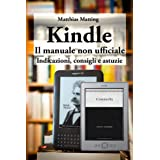 Kindle - il manuale non ufficiale. Indicazioni, consigli e astuziedi Matthias Matting