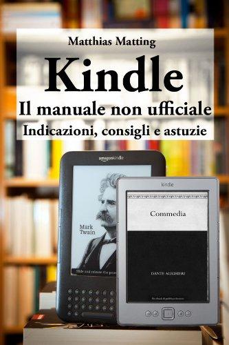 Kindle il manuale non ufficiale Indicazioni consigli e astuzie PDF