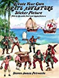 Create Your Own Pirate Adventure Sticker Picture (Dover Sticker Books) (0486284107) by Petruccio, Steven James