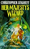 Her Majesty's Wizard (Wizard in Rhyme) (0099556812) by CHRISTOPHER STASHEFF
