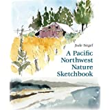 A Pacific Northwest Nature Sketchbook ~ Jude Siegel