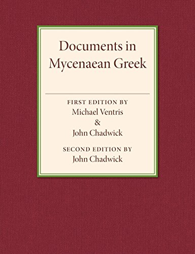 Documents in Mycenaean Greek: Three Hundred Selected Tablets from Knossos, Pylos and Mycenae with Commentary and Vocabulary