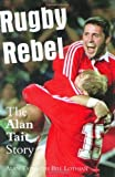 img - for Rugby Rebel: The Alan Tait Story book / textbook / text book