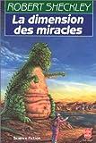 echange, troc Robert Sheckley - La Dimension des miracles