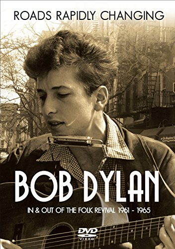 Bob Dylan - Roads Rapidly Changing