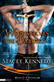 Werewolves Be Damned (Entangled Edge) by Stacey Kennedy