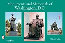 Monuments and Memorials of Washington D C by Allan M. Heller