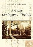 Around Lexington, Virginia (Postcard History) (0738589705) by Weaver, Richard