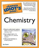 Complete Idiot's Guide to Chemistry (The Complete Idiot's Guide)