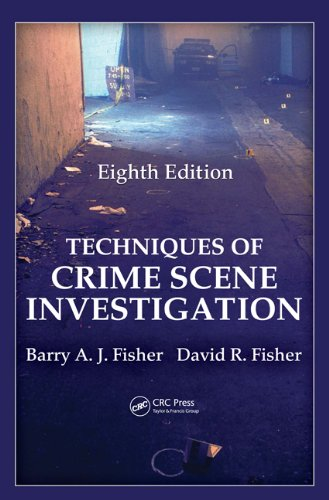 Techniques Of Crime Scene Investigation, Eighth Edition (Forensic And Police Science)