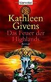 Das Feuer der Highlands: Roman
