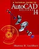 img - for A Tutorial Guide to Autocad Release 14 book / textbook / text book