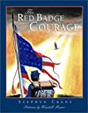 The Red Badge of Courage (Scribner Illustrated Classic Series) (0689820003) by Stephen Crane