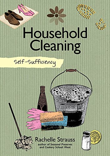 Self Sufficiency Natural Household Cleaning Making Your
