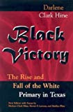 img - for Black Victory: The Rise and Fall of the White Primary in Texas book / textbook / text book