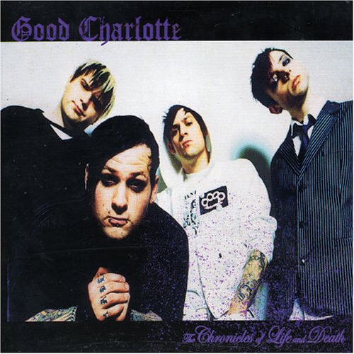 The Chronicles of Life and Death by Good Charlotte