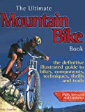 The-Ultimate-Mountain-Bike-Book-The-Definitive-Illustrated-Guide-to-Bikes-Components-Techniques-Thrills-and-Trails