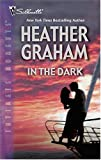 In the Dark (Silhouette Intimate Moments No. 1309) (0373273797) by Graham, Heather