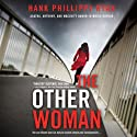 The Other Woman (       UNABRIDGED) by Hank Phillippi Ryan Narrated by Ilyana Kadushin