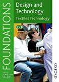 img - for Design and Technology Foundations Textiles Technology Key Stage 3 (Design & Technology Foundation) book / textbook / text book