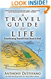 A Travel Guide to Life: Transforming Yourself from Head to Soul