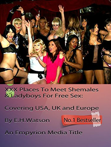 XXX Places To Meet Shemales & Ladyboys For Free Sex: Covering USA, UK and Europe (Free Lesbian Sex Videos compare prices)