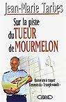 Sur la piste du tueur de Mourmelon : Quinze ans à traquer l'assassin du