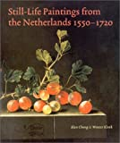 img - for Still-Life Paintings from the Netherlands, 1550-1720 book / textbook / text book