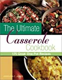 The Ultimate Casserole Cookbook: 175 Great One-Dish Recipes (1402700962) by Jones, Barbara C.
