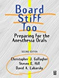 Board Stiff Too: Preparing for the Anesthesia Orals