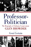 Professor-Politician: Biography of Alabama Congressman Glen Browder