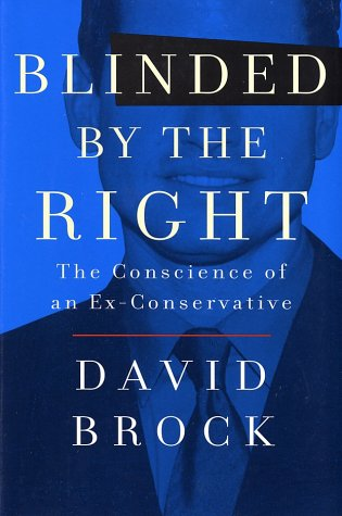 Blinded by the Right: The Conscience of an Ex-Conservative, DAVID BROCK