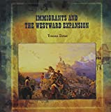 img - for Immigrants and the Westward Expansion (Primary Sources of Immigration and Migration in America) book / textbook / text book