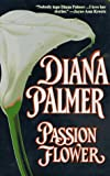 Diana Palmer Passion Flower