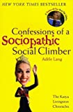 Confessions of a Sociopathic Social Climber: The Katya Livingston Chronicles