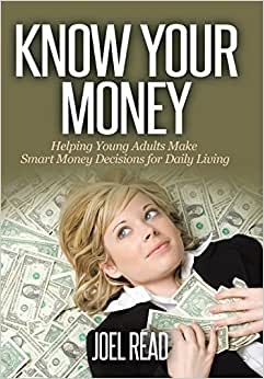 Know Your Money: Helping Young Adults Make Smart Money Decisions For Daily Living