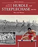 World History of Hurdle and Steeplechase Racing: Men and Women (889568429X) by Quercetani, Roberto