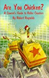 img - for Are You Chicken? A Coward's Guide to Roller Coasters. book / textbook / text book
