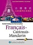 echange, troc Calonge Santandreu - Guide Pratique De Conversation Francais, Cantonais, Mandarin
