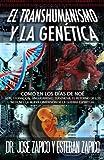 img - for El Transhumanismo y la Gen tica: Como en los D as de No : ADN, Clonaci n, Singularidad, Eugenesia, El Retorno de los Nefilim y la Nueva Dimensi n de la Guerra Espiritual (Spanish Edition) book / textbook / text book