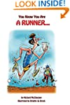 You know you are a runner: Volume 1