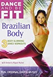 Dance and Be Fit - Brazilian Body [DVD]