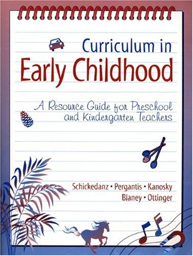 Curriculum in Early Childhood: A Resource Guide for Preschool and Kindergarten Teachers